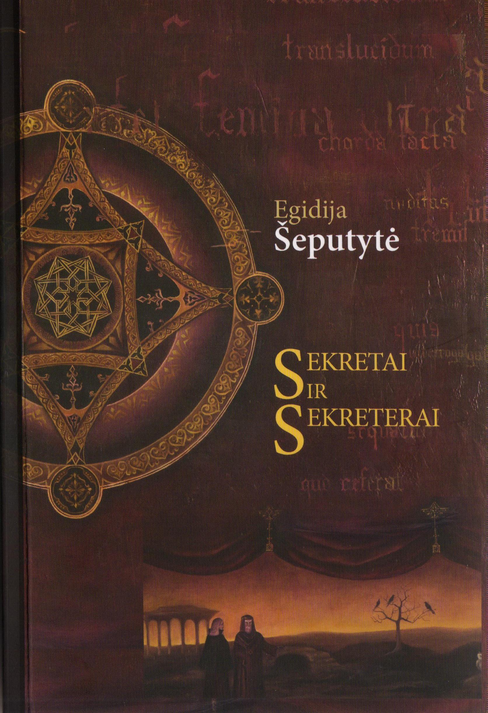 """Egidija Šeputytė. """"Sekretai ir sekreterai"""" (Kaunas: Kauko laiptai, 2016)"""