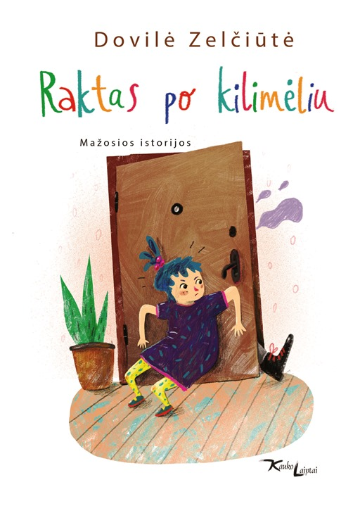"""Dovilė Zelčiūtė. """"Raktas po kilimėliu"""" (Kaunas: Kauko laiptai, 2016)"""
