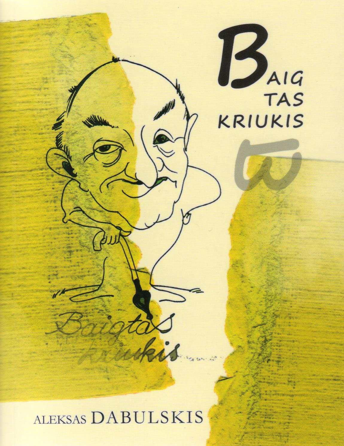 """Aleksas Dabulskis """"Baigtas kriukis"""" (Kaunas: Kauko laiptai, 2014)"""