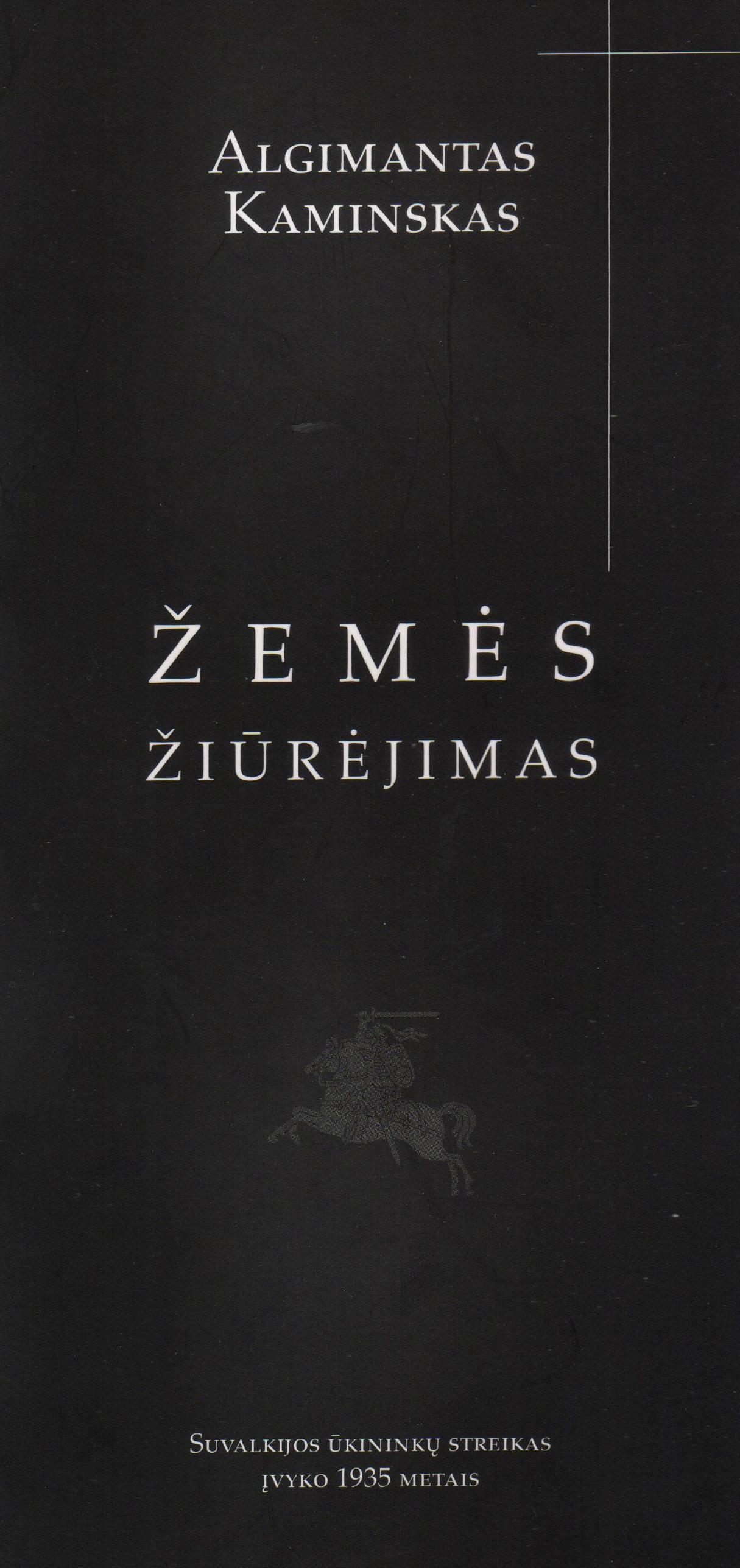"""Algimantas Kaminskas """"Žemės žiūrėjimas"""" (Kaunas: Naujasis lankas, 2013)"""