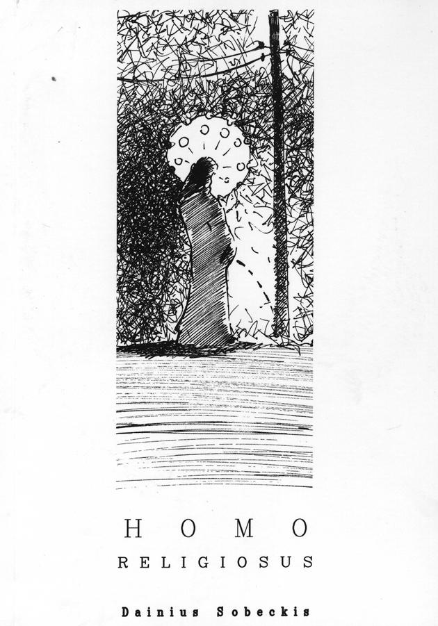 """Dainius Sobeckis. """"Homo religiosus"""" (Kaunas: Kauko laiptai, 2011)"""