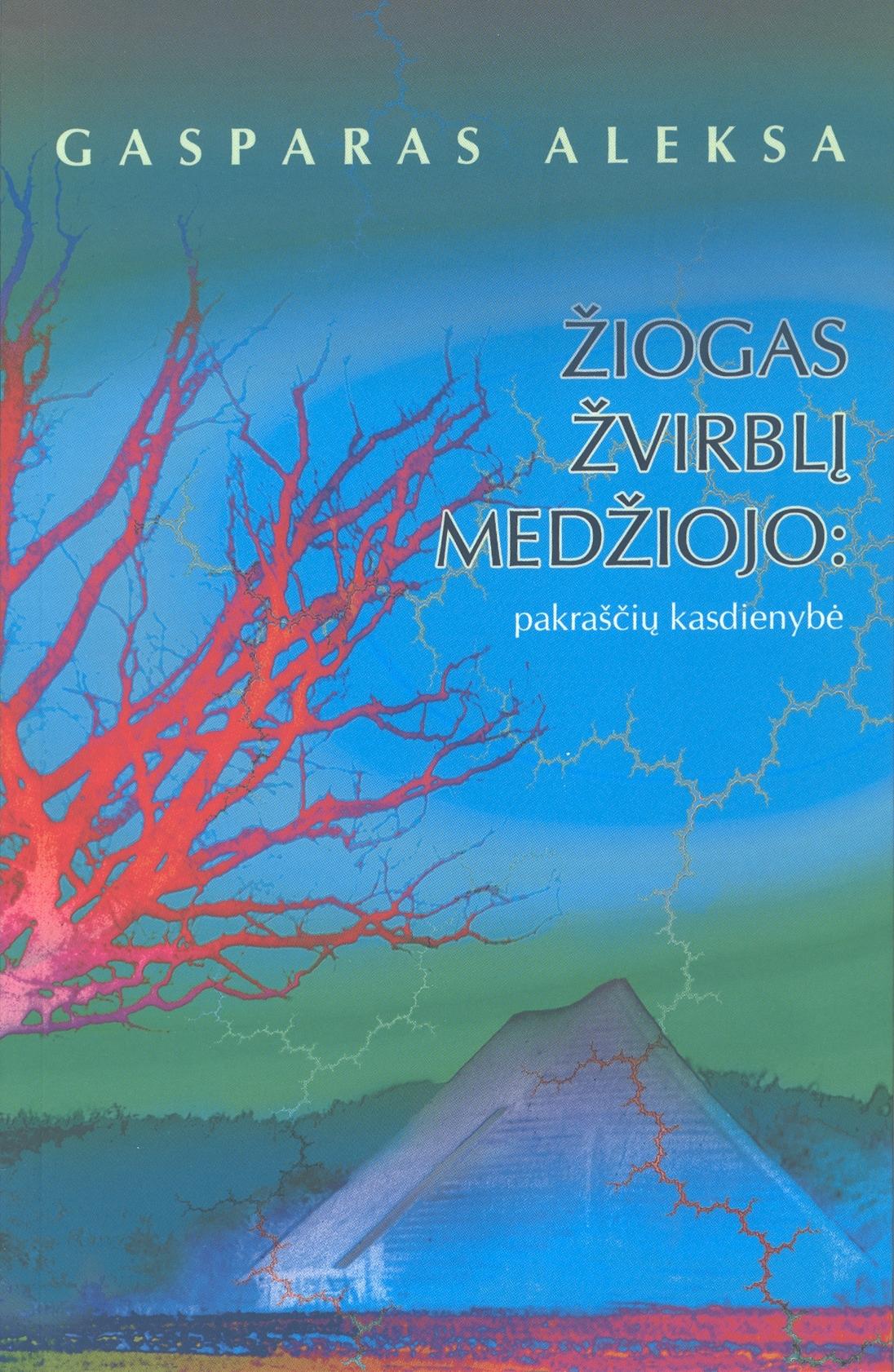 """Gasparas Aleksa """"Žiogas žvirblį medžiojo: pakraščių kasdienybė"""" (Kaunas: Kauko laiptai, 2012)"""