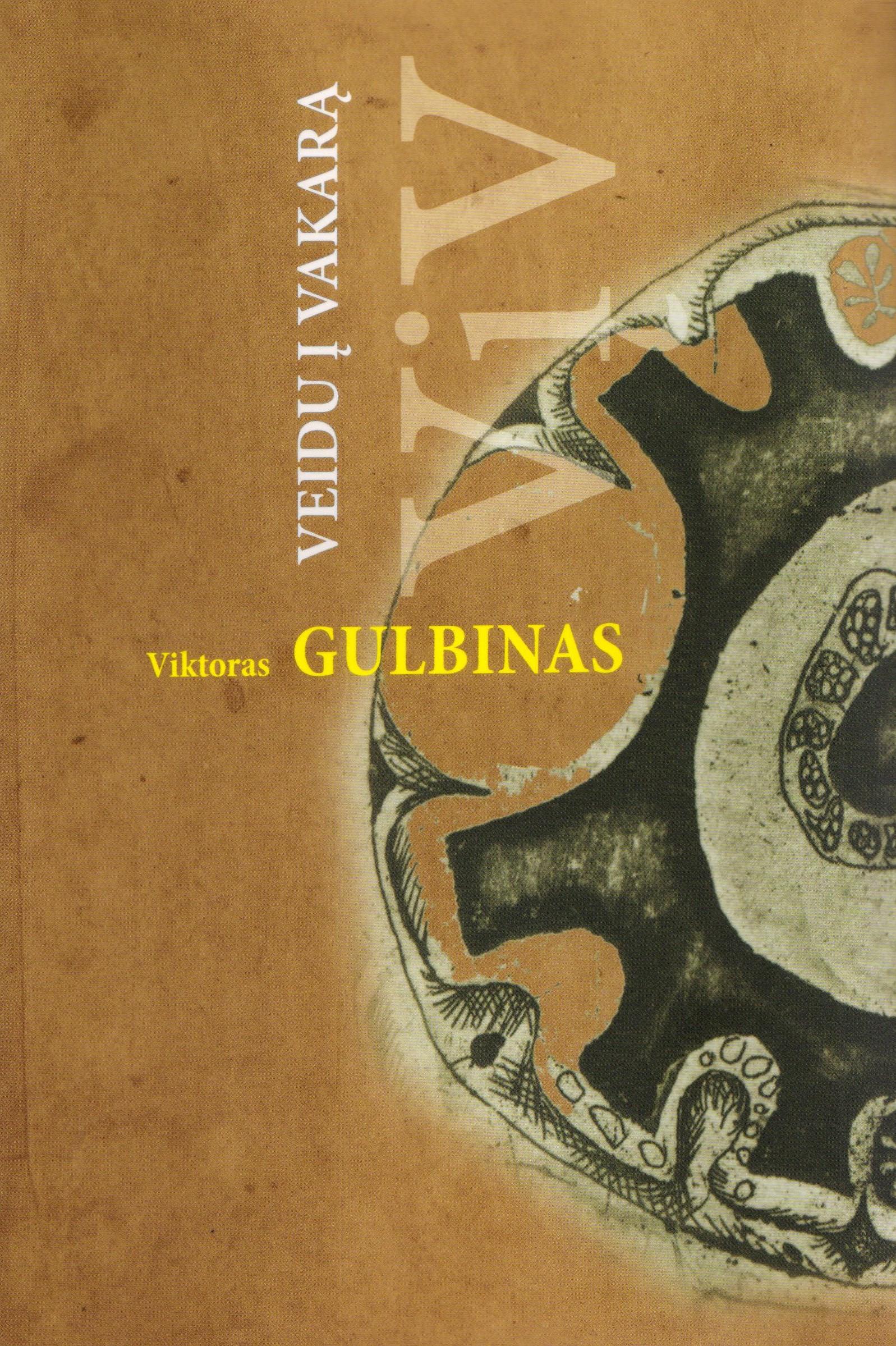 """Viktoras Gulbinas. """"Veidu į vakarą"""" (Kaunas: Kauko laiptai, 2017)"""