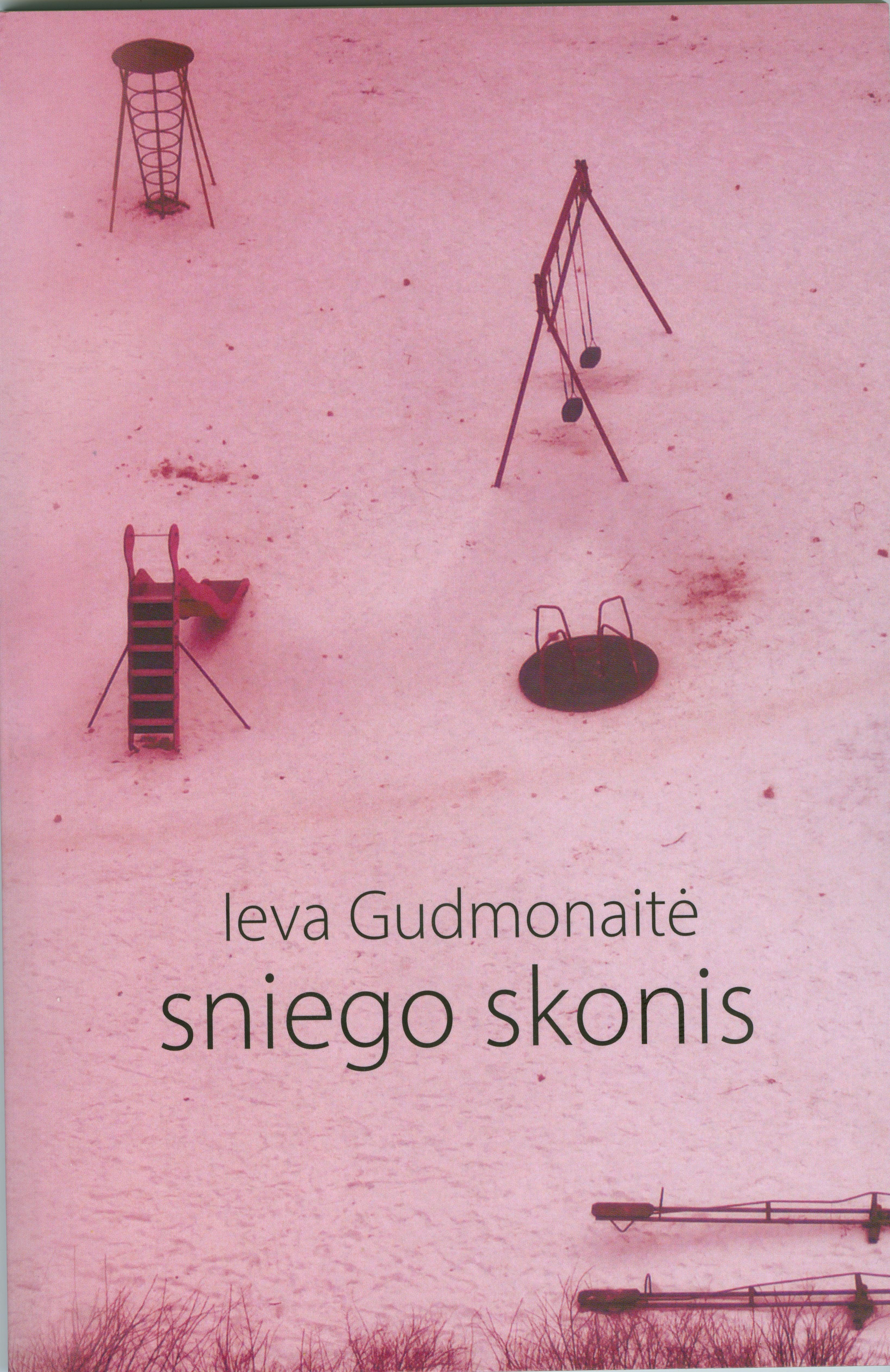 """Ieva Gudmonaitė """"Sniego skonis"""" (Kaunas: Kauko laiptai, 2015)"""