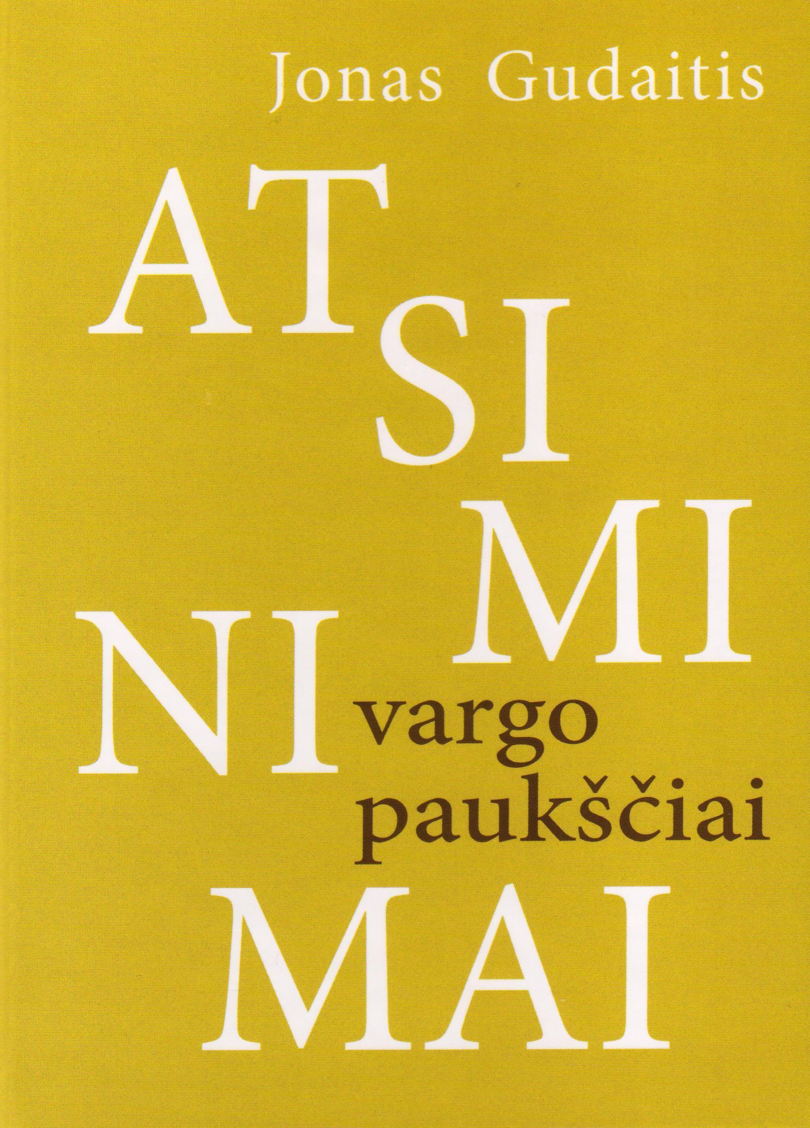 """Jonas Gudaitis """"Vargo paukščiai. Atsiminimai"""". Parengė Leonas Gudaitis (Kaunas: Naujasis lankas, 2013)"""