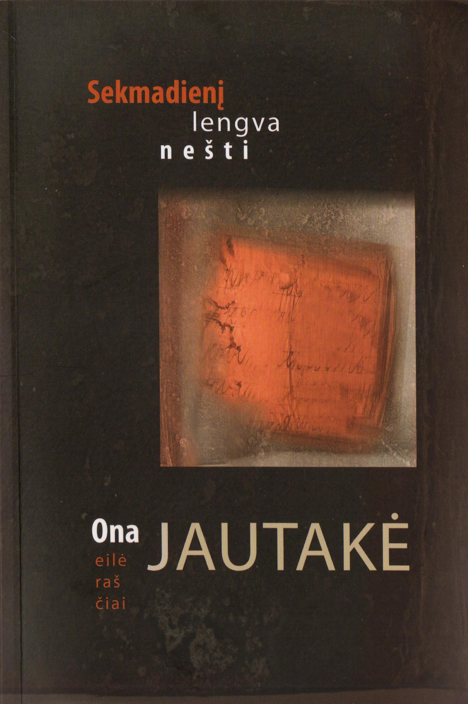 """Ona Jautakė """"Sekmadienį lengva nešti"""" (Kaunas: Kauko laiptai, 2016)"""