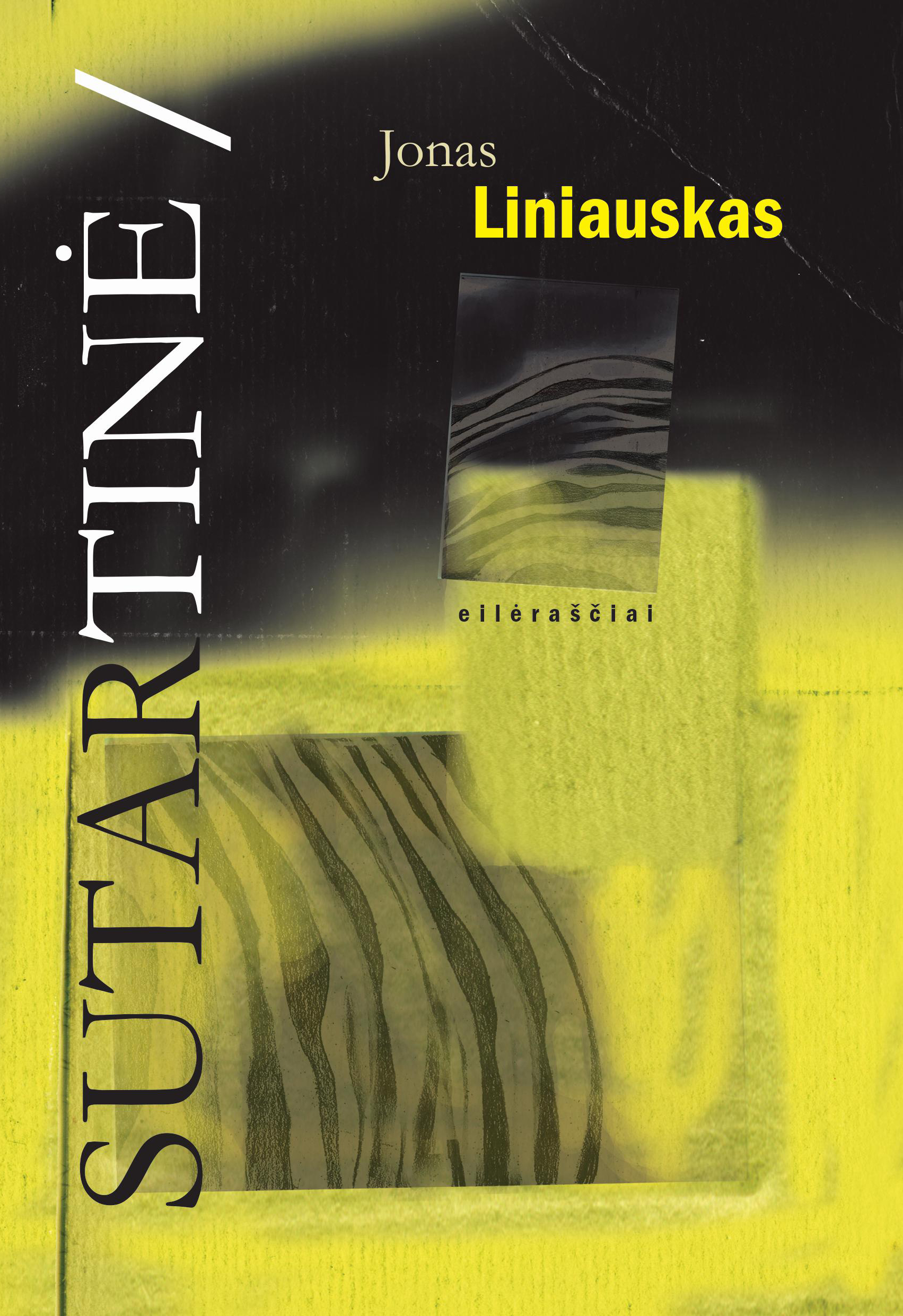 """Jonas Liniauskas """"Sutartinė"""" (Kaunas: Kauko laiptai, 2015)"""