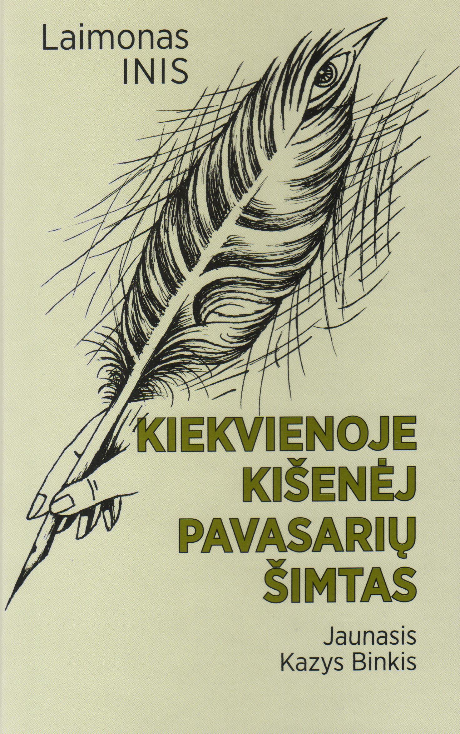 """Laimonas Inis """"Kiekvienoje kišenėj pavasarių šimtas"""" (Kaunas: Naujasis lankas, 2013)"""