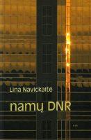 """Lina Navickaitė """"Namų DNR"""" (Kaunas: Kauko laiptai, 2014)"""