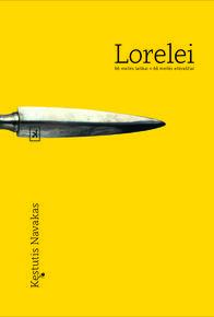 """Kęstutis Navakas. """"Lorelei. 66 meilės laiškai + 66 meilės eilėraščiai"""" (Vilnius: Kitos knygos, 2017)"""