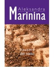 """Aleksandra Marinina. """"Bausmė dėl nieko"""". Iš rusų kalbos vertė Jurgis Gimberis (Kaunas: Jotema, 2016)."""