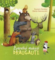 """Kęstutis Navakas ir Marija Smirnovaitė """"Žvėreliai mokosi draugauti"""" (Kaunas: Jūsų Flintas, 2014)"""