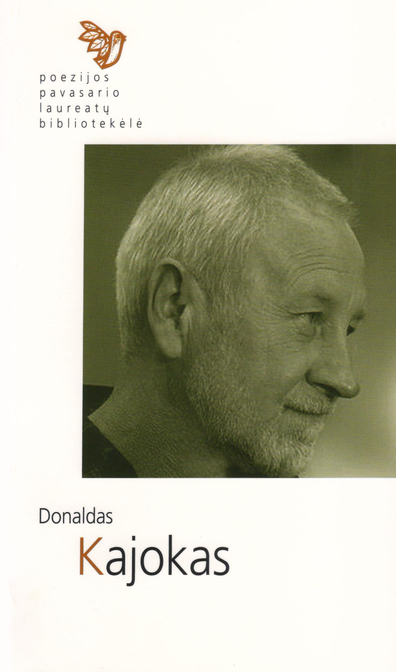 Poezijos pavasario laureatų bibliotekėlė. Donaldas Kajokas (Kaunas: Naujasis lankas, Kauno meno kūrėjų asociacija, 2013)