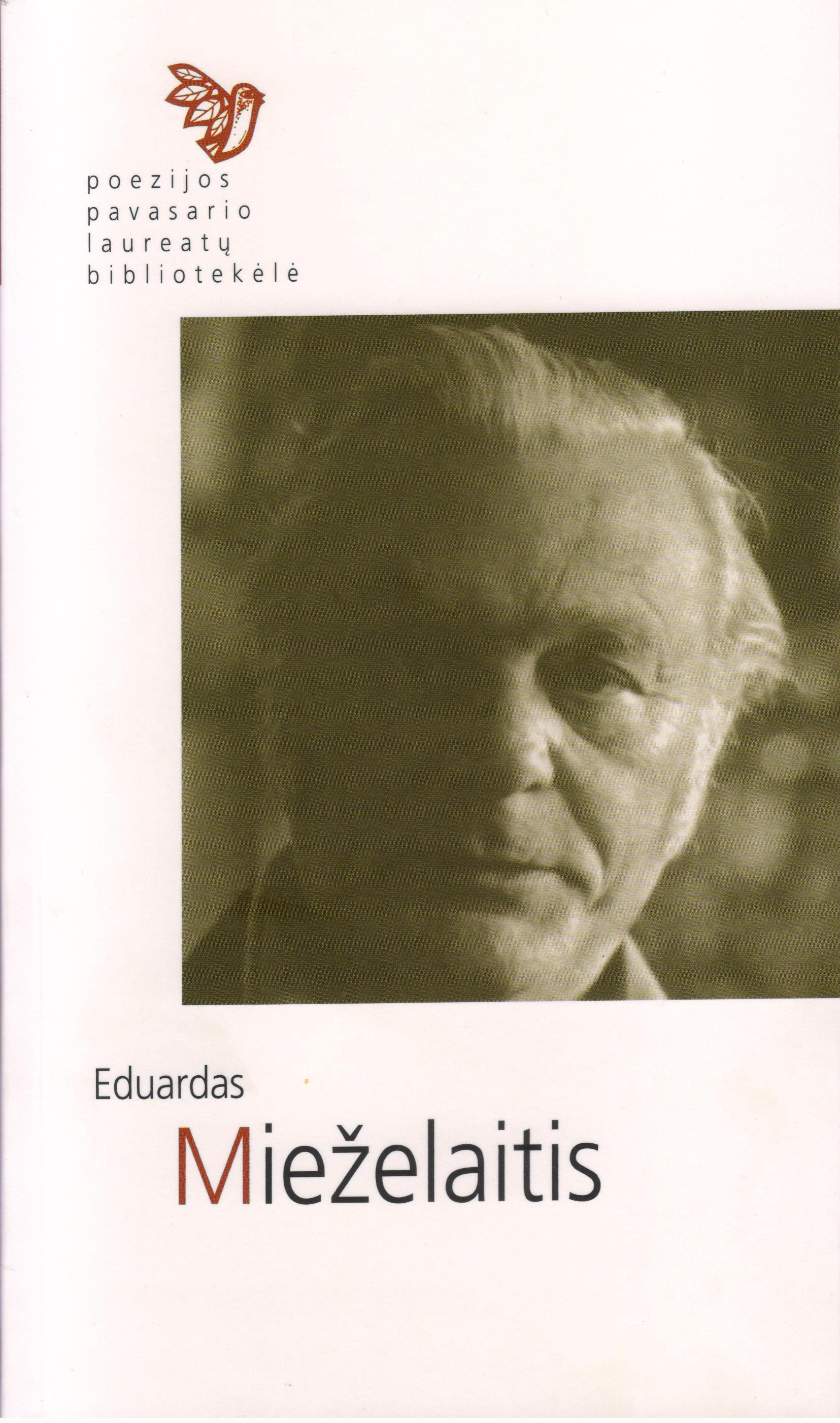 Poezijos pavasario laureatų bibliotekėlė. Eduardas Mieželaitis: eilėraščiai. (Kaunas: Naujasis lankas: Kauno meno kūrėjų asociacija, 2016)
