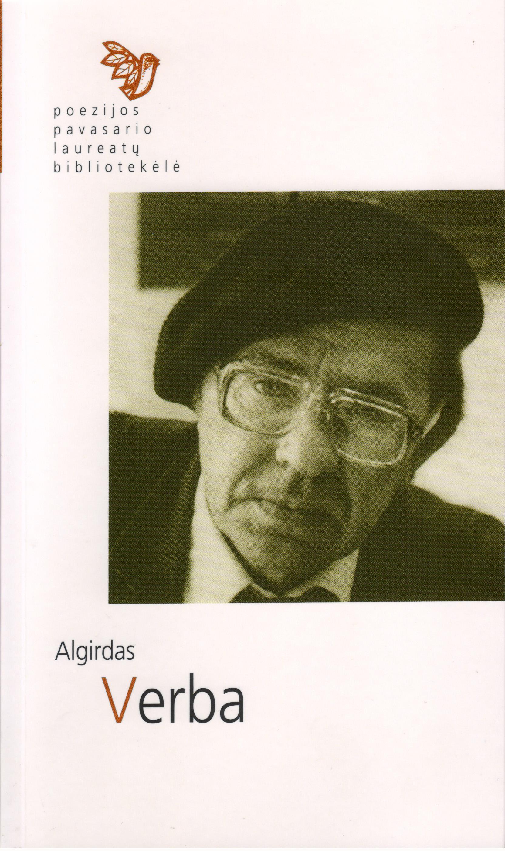 Poezijos pavasario laureatų bibliotekėlė. Algirdas Verba: eilėraščiai. (Kaunas: Naujasis lankas: Kauno meno kūrėjų asociacija, 2015)