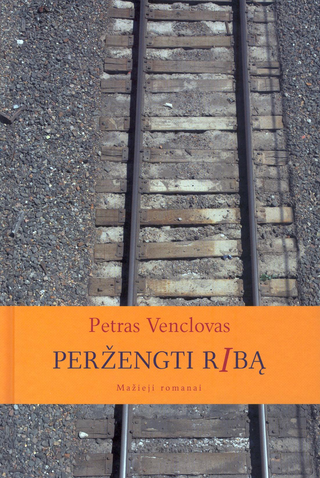 """Petras Venclovas """"Peržengti ribą"""" (Kaunas: VšĮ """"Kauko laiptai"""", 2013)"""