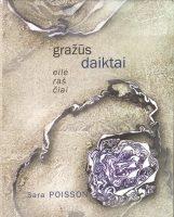 """Sara Poisson """"Gražūs daiktai"""" (Kaunas: Kauko laiptai, 2013)"""