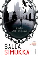 """Salla Simukka """"Balta kaip sniegas"""". Iš suomių k. vertė Aida Krilavičienė (Vilnius: Alma littera, 2015)"""