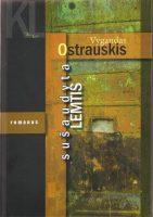 """Vygandas Ostrauskis """"Sušaudyta lemtis"""" (Kaunas: Kauko laiptai, 2016)"""