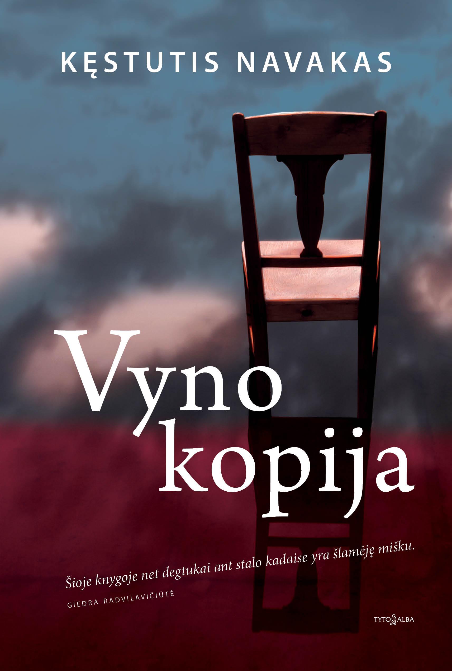 "Kęstutis Navakas. ""Vyno kopija"" (Vilnius: Tyto alba, 2016)"