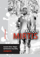 """Petri Sarjanen. """"Baltoji mirtis. Suomis Simo Häyhä – žymiausias visų laikų snaiperis"""". Iš suomių k. vertė Aida Krilavičienė (Vilnius: Briedis, 2016)"""