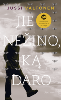 """Jussi Valtonen. """"Jie nežino, ką daro"""". Iš suomių k. vertė Aida Krilavičienė. (Vilnius: Alma littera, 2017)"""