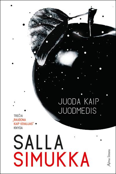 """Salla Simukka """"Juoda kaip juodmedis"""". Iš suomių k. vertė Aida Krilavičienė (Vilnius: Alma littera, 2015)"""
