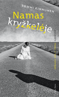 """Tommi Kinnunen """"Namas kryžkelėje"""". Iš suomių k. vertė Aida Krilavičienė (Vilnius: Alma littera, 2015)"""