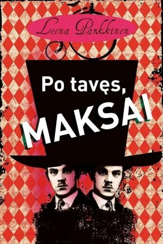 """Leena Parkkinen """"Po tavęs, Maksai"""". Iš suomių kalbos vertė Aida Krilavičienė (Vilnius: Lietuvos rašytojų sąjungos leidykla, 2014)."""