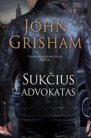 """John Grisham """"Sukčius advokatas"""". Iš anglų k. vertė Jonas Čeponis (Kaunas: Jotema, 2016)"""