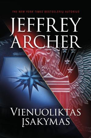 """Jeffrey Archer """"Vienuoliktas įsakymas"""". Iš anglų k. vertė Jonas Čeponis (Kaunas: Jotema, 2016)"""