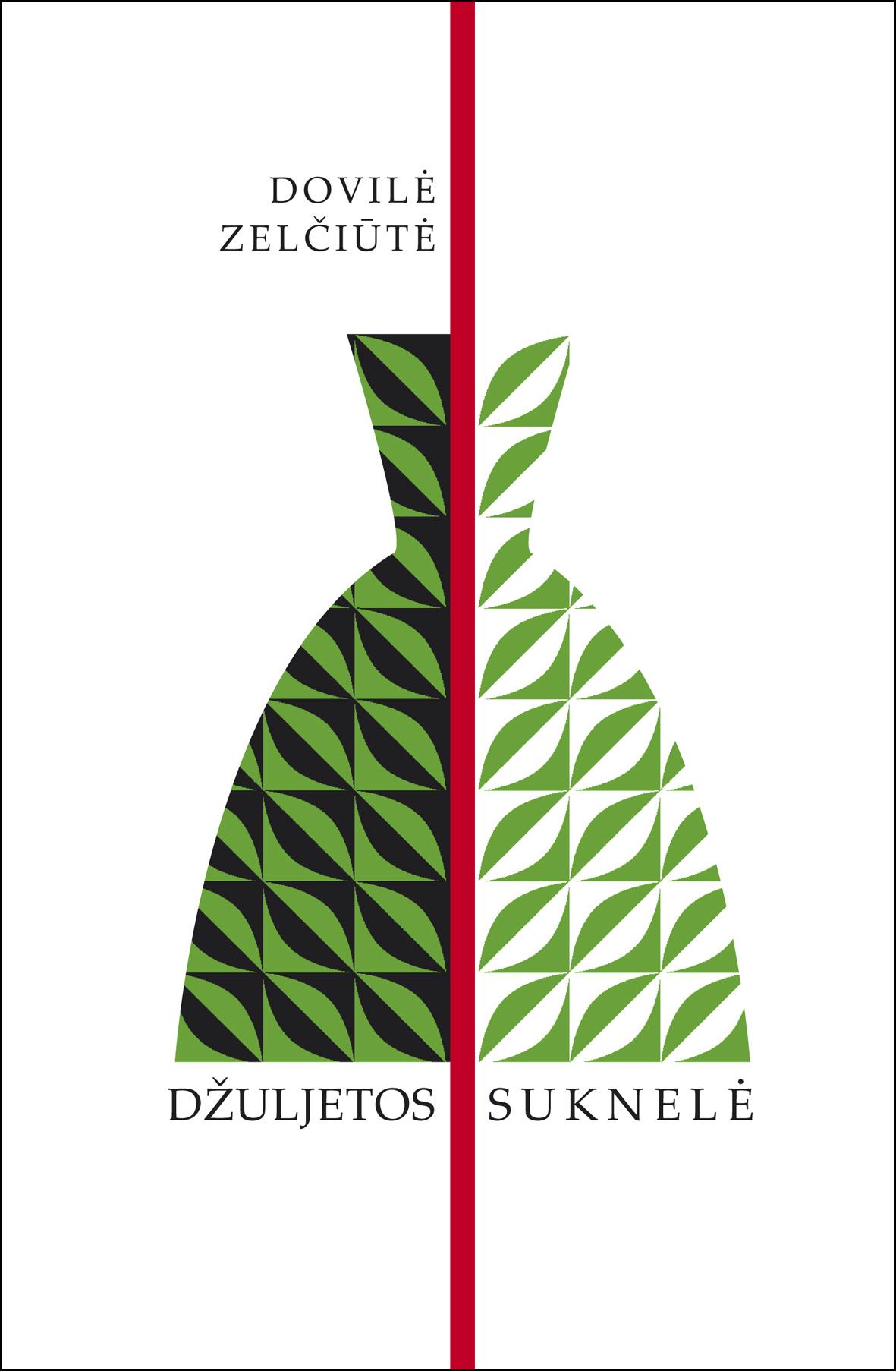 """Dovilė Zelčiūtė """"Džuljetos suknelė"""" (Vilnius: Lietuvos rašytojų sąjungos leidykla, 2013)"""