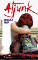 """Rebeka Una. """"Atjunk"""" (Vilnius: Alma littera, 2015)"""