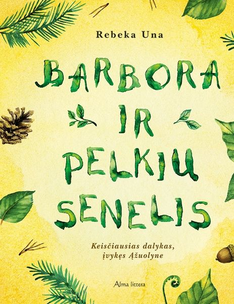 """Rebeka Una. """"Barbora ir Pelkių senelis"""" (Vilnius: Alma littera, 2016)"""