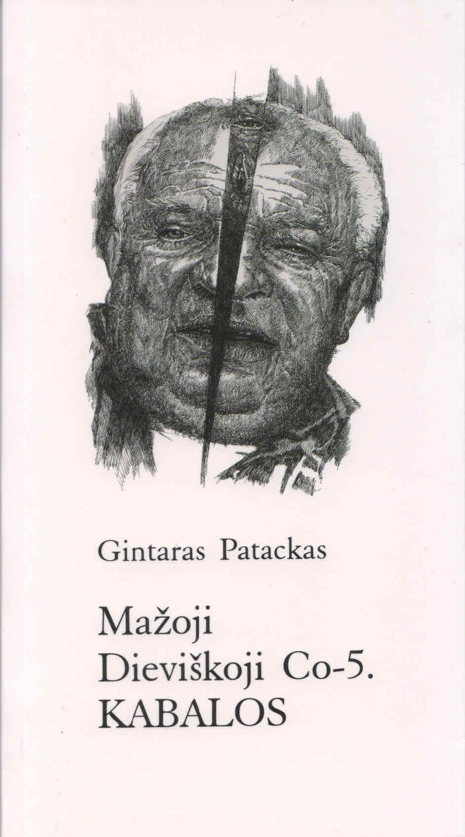 """Gintaras Patackas. """"Mažoji Dieviškoji Co-5. Kabalos"""" (Kaunas: Morkūnas ir Ko, 2017)"""