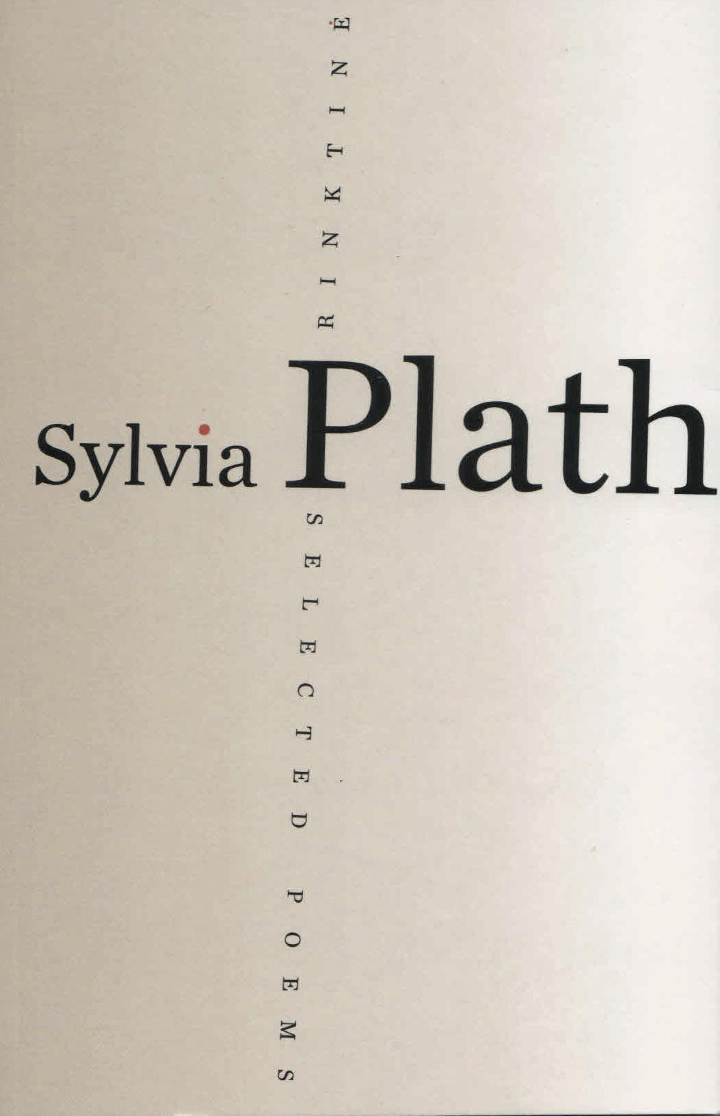 """Sylvia Plath. """"Rinktinė"""". Iš anglų kalbos vertė Tautvyda Marcinkevičiūtė. (Vilnius: Naujoji Romuva, 2017)"""