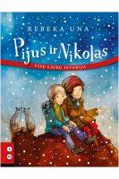 "Rebeka Una. ""Pijus ir Nikolas: visų laikų istorija"" (Vilnius: Tyto alba, 2016)"