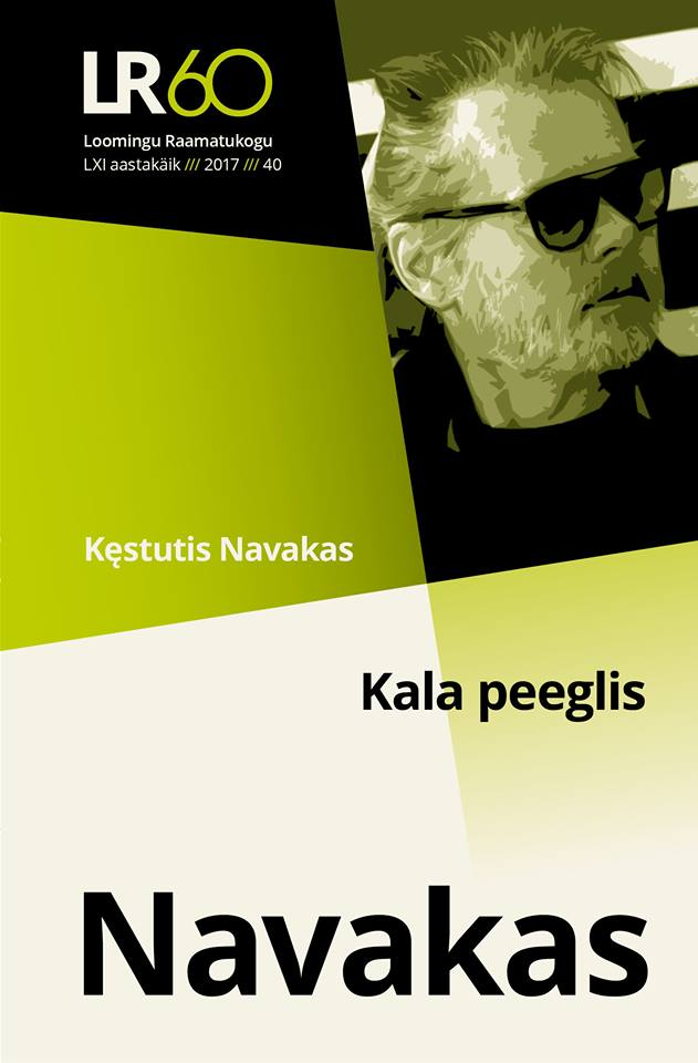"Kęstutis Navakas. ""Kala peeglis"". Sudarė ir vertė Rein Raud. (Estonia: ""Loomingu Raamatukogu"", 2017)"