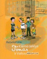 """Rebeka Una. """"Kiemo seklys Tomas (ir Valius)"""" (Vilnius: Labdaros ir paramos fondas """"Švieskime vaikus"""", 2017)"""