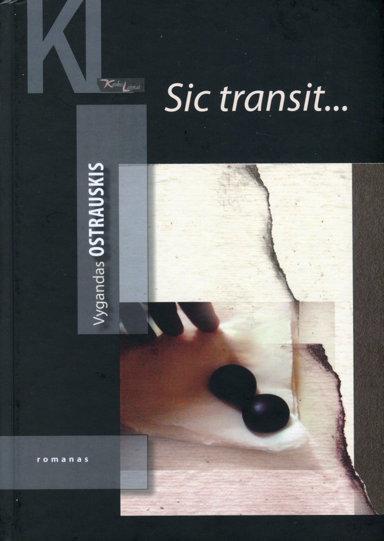 """Vygandas Ostrauskis. """"Sic transit..."""" (Kaunas: Kauko laiptai, 2017)"""