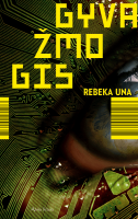 """Rebeka Una. """"Gyvažmogis"""" (Vilnius: Alma littera, 2018)"""