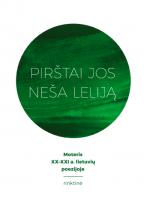 """""""Pirštai jos neša leliją: moteris XX–XXI a. lietuvių poezijoje"""" (Vilnius: Naujosios Romuvos fondas, 2017)"""