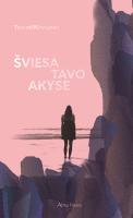 """Tommi Kinnunen. """"Šviesa tavo akyse"""". Iš suomių k. vertė Aida Krilavičienė (Vilnius: Alma littera, 2018)"""