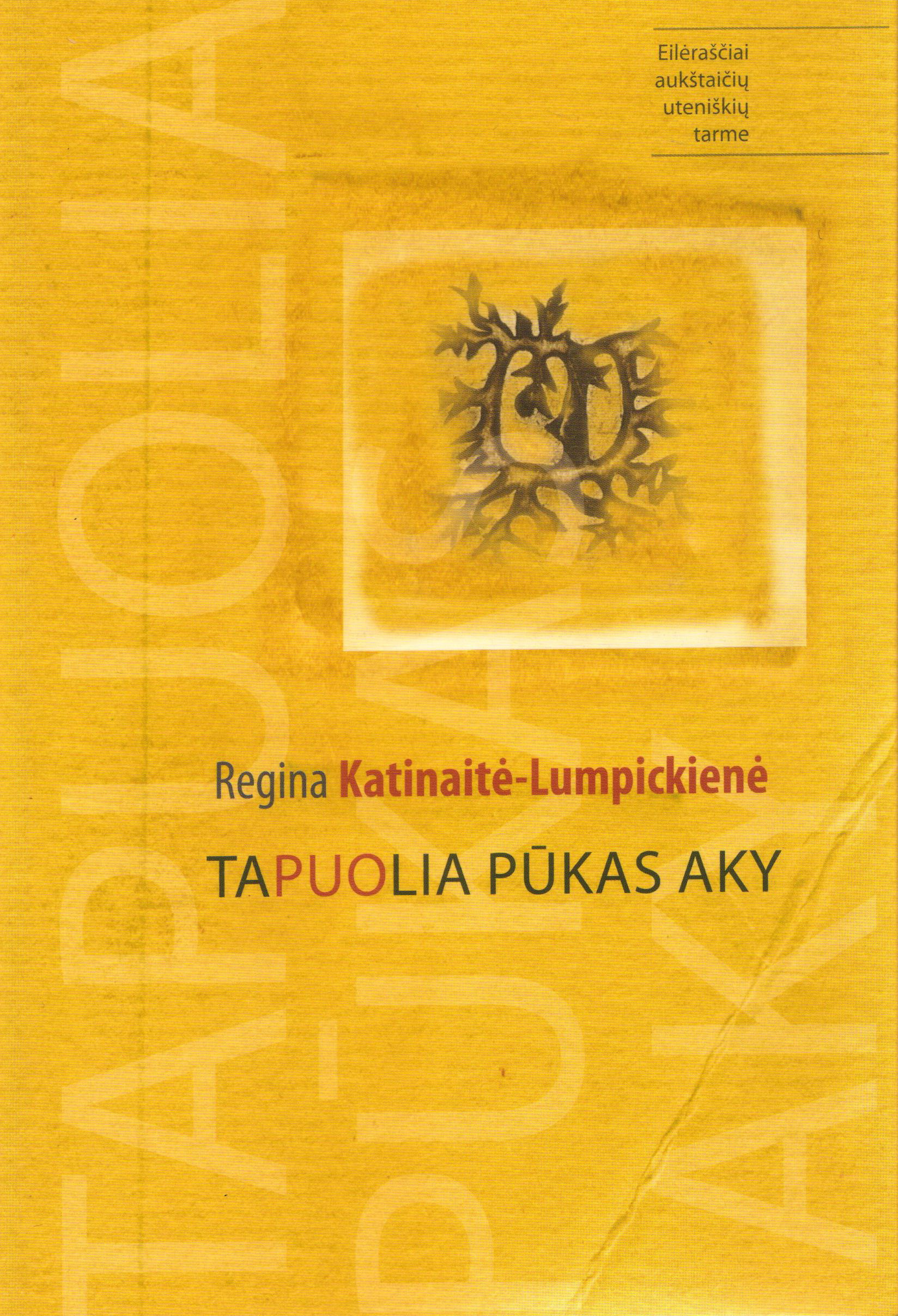"""Regina Katinaitė-Lumpickienė """"Tapuolia pūkas aky"""" (Kaunas: Kauko laiptai, 2018)"""
