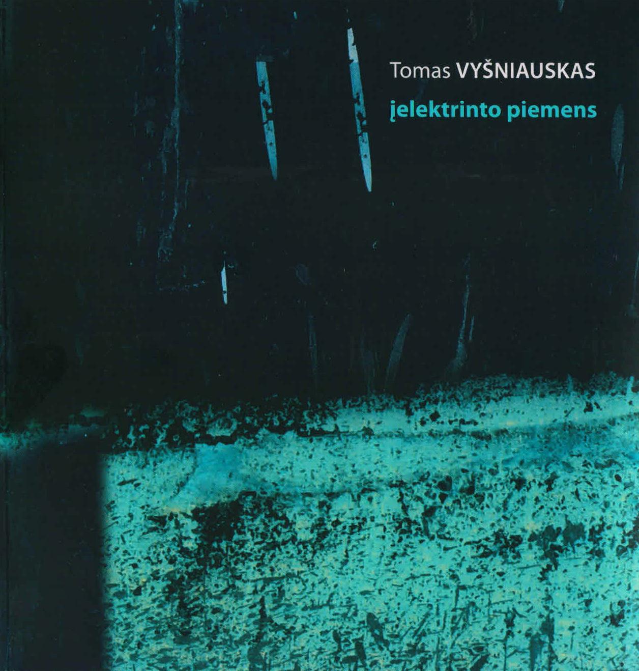 """Tomas Vyšniauskas. """"įelektrinto piemens"""" (Kaunas: Kauko laiptai, 2018)"""