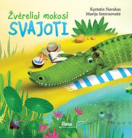 """Kęstutis Navakas, Marija Smirnovaitė. """"Žvėreliai mokosi svajoti"""". (Kaunas: Jūsų Flintas, 2018)"""