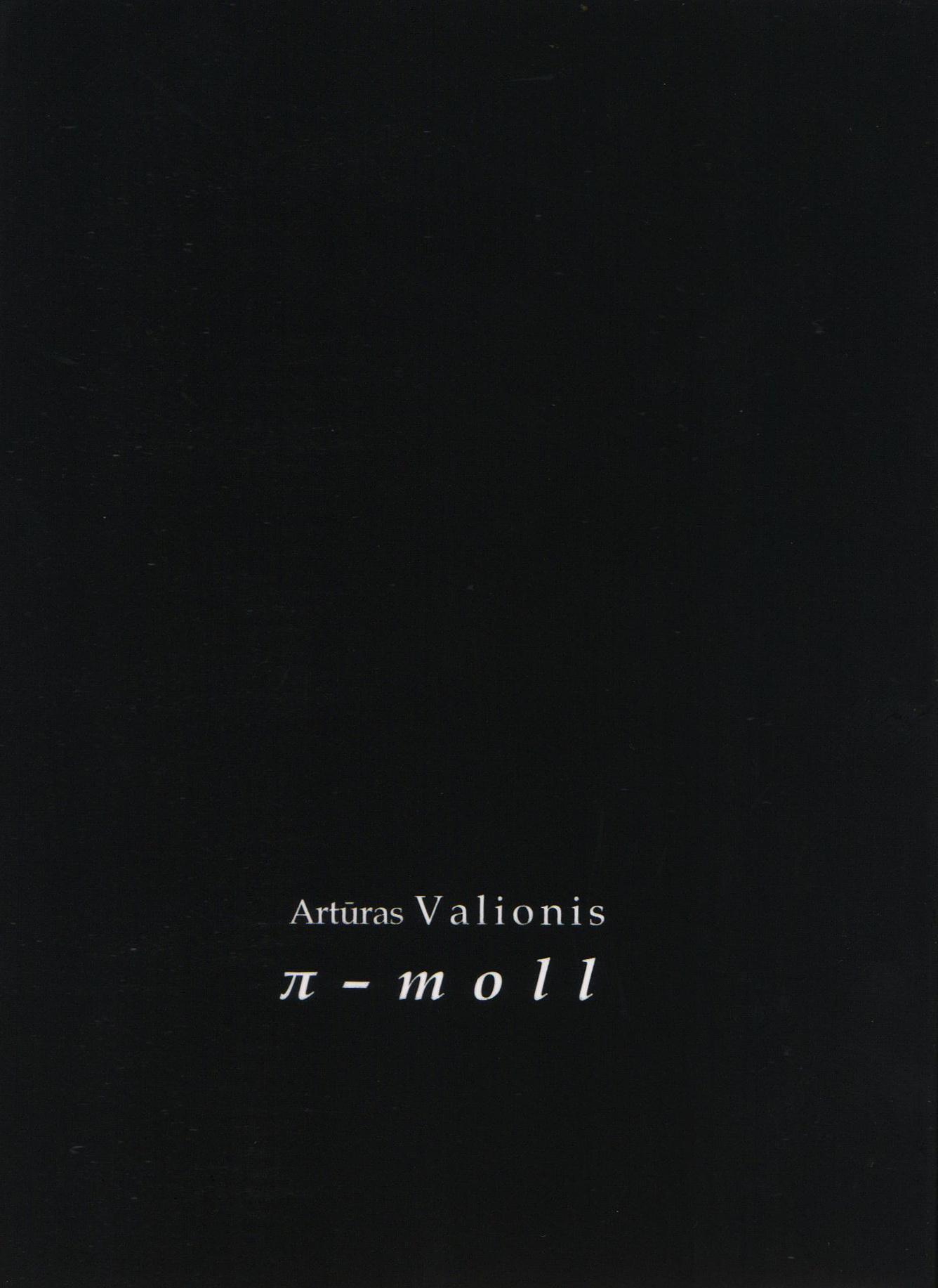 """Artūras Valionis. """"π-moll"""" (Kaunas: Kauko laiptai, 2018)"""
