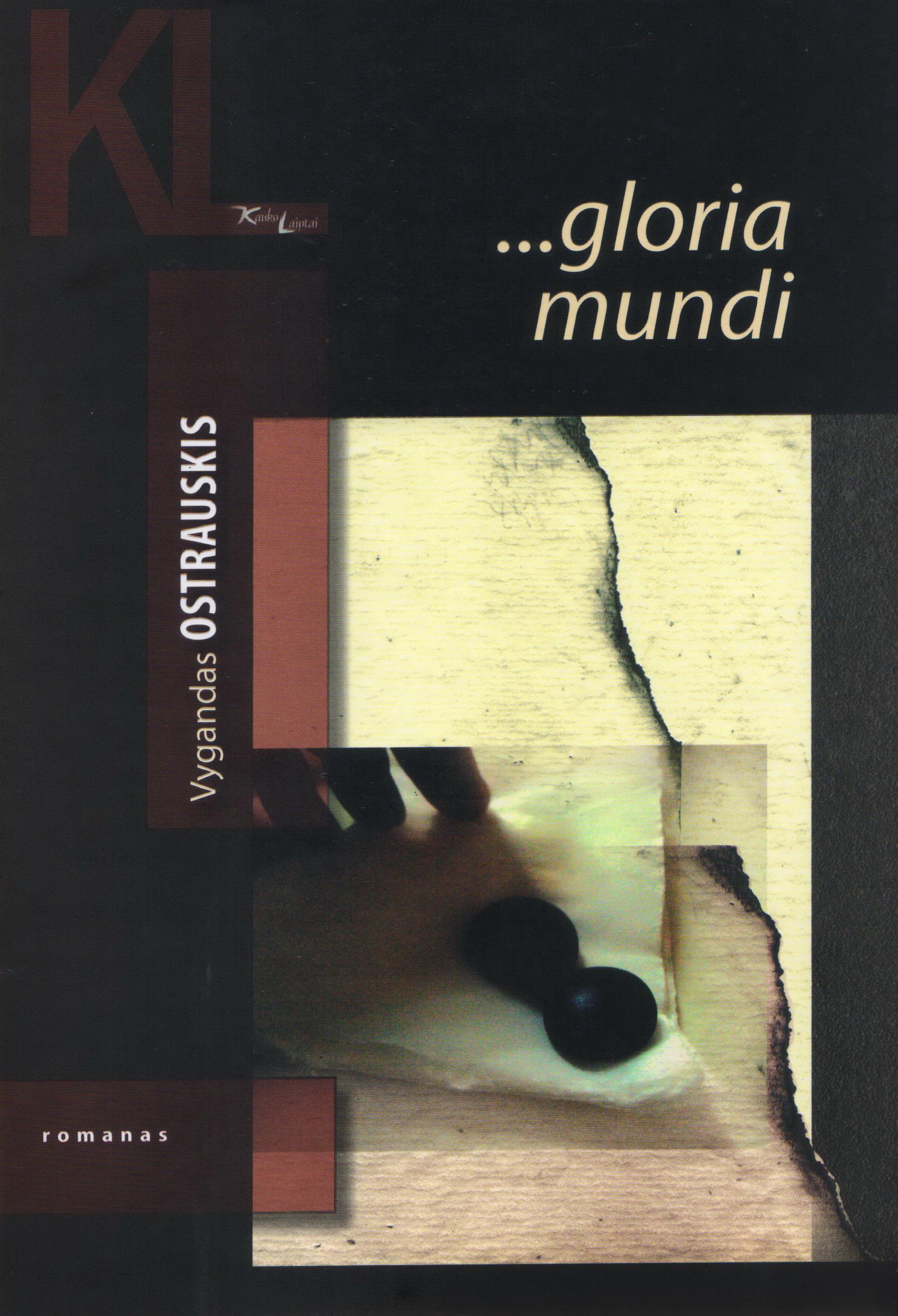 """Vygandas Ostrauskis """"...gloria mundi"""" (Kaunas: Kauko laiptai, 2018)"""