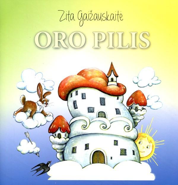 """Zita Gaižauskaitė. """"Oro pilis"""" (Kaunas: Spaudos praktika, 2018)"""