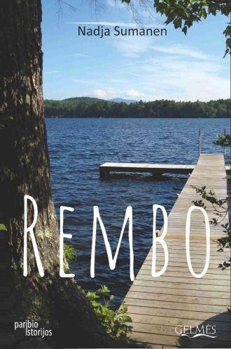 """Nadja Sumanen. """"Rembo"""". Iš suomių k. vertė Aida Krilavičienė (Vilnius: Gelmės, 2018)"""